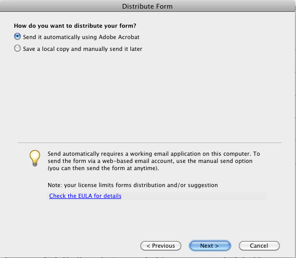 You have to make a choice of how you want to collect the responses. The first requires a paid subscription to Acrobat.