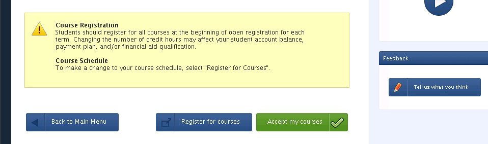 Course Registration Course Registration Courses registered for will display on this page. Students should register for all courses at the beginning of open registration for each term.