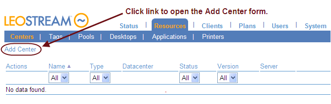 Chapter 2: Quick Setup 2. Go to the Centers tab in the Resources page navigation menu. 3. Click Add Center, as shown in the following figure. The Create Center form opens. 4.