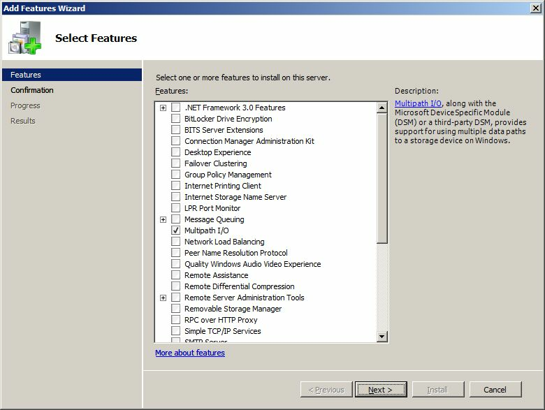 Configuring Windows Server 2008 Install MPIO Feature To open Server Manager: From the Start menu, select Administrative Tools->Sever Manager. Click the Features item.