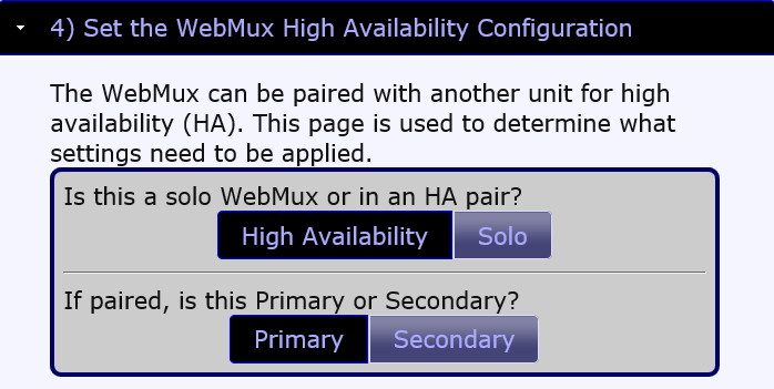 by reducing single points of failure. It is, therefore, recommended that two WebMux be paired together and powered on separate power circuits.