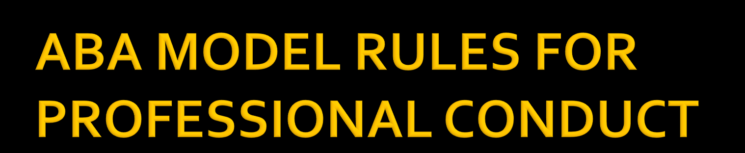 Rule 1.1 Competence Rule 1.3 Diligence Rule 1.6 Confidentiality Rule 3.2 Expediting Litigation Rule 3.3 Candor Toward the Tribunal Rule 3.