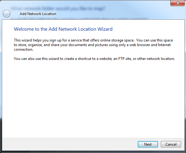 STEP 5 The Add Network Location Wizard will now appear. Follow the instructions provided by the wizard.