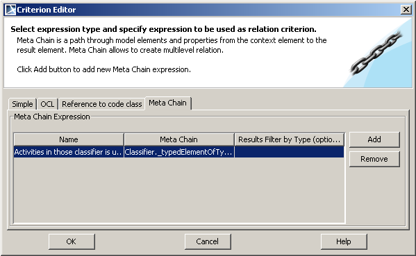 Figure 32 -- Criterion Editor dialog for defining multi properties chain expressions Column Name Meta Chain Results Filter by Type Description A name of a meta chain expression.