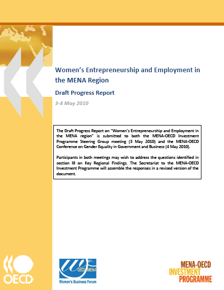 Assessments and Recommendations 2009 Progress Report on Women s Entrepreneurship and Employment in the MENA Region Some progress in selected MENA countries Inclusion of women as a target group in