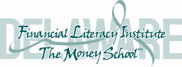 MEET... THE DELAWARE FINANCIAL LITERACY INSTITUTE~ THE MONEY SCHOOL DFLI is a not for profit 501 (c)(3) organization whose mission is to help individuals especially those of low to moderate income