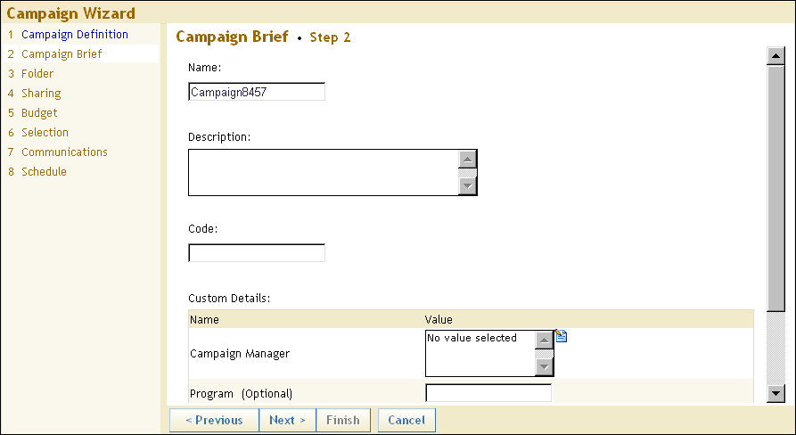 286 Chapter 10: SAS Campaign Web Studio If the campaign definition includes a list from which you can select values, select a value from the drop-down list or click the Edit