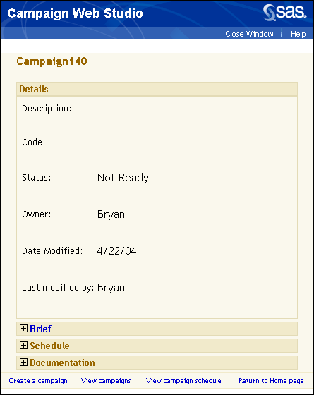 294 Chapter 10: SAS Campaign Web Studio (CampaignName) Page The (CampaignName) page opens when you have finished creating a campaign with the Campaign wizard.