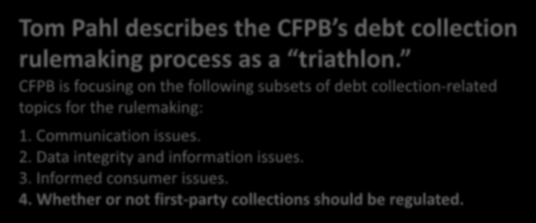 Friday - April 17, 2015 Tom Pahl describes the CFPB s debt collection rulemaking process as a triathlon.