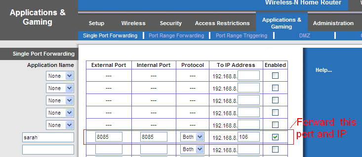 Here use a Linksys router for example. You can do single port forwarding. Set as the following picture.