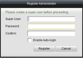 Chapter 2. Starting ivms-4200 2.1 User Registration For the first time to use the ivms-4200 software, you need to register a super user for login.