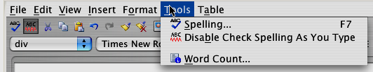 Tools Menu Figure 83: Format drop down menu As you can see from Figure 84, Spell Check, Disable Check Spelling As You Type
