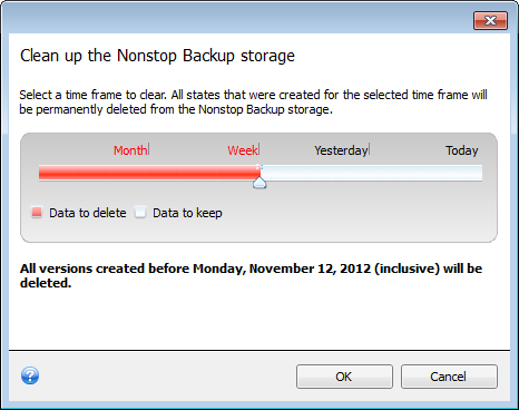 2. In the opened window, select a period of time for deleting the backup versions created during that period, and then click OK. You can clean up only the active Acronis Nonstop Backup storage.