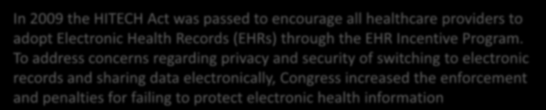 To address concerns regarding privacy and security of switching to electronic records and sharing data electronically, Congress increased