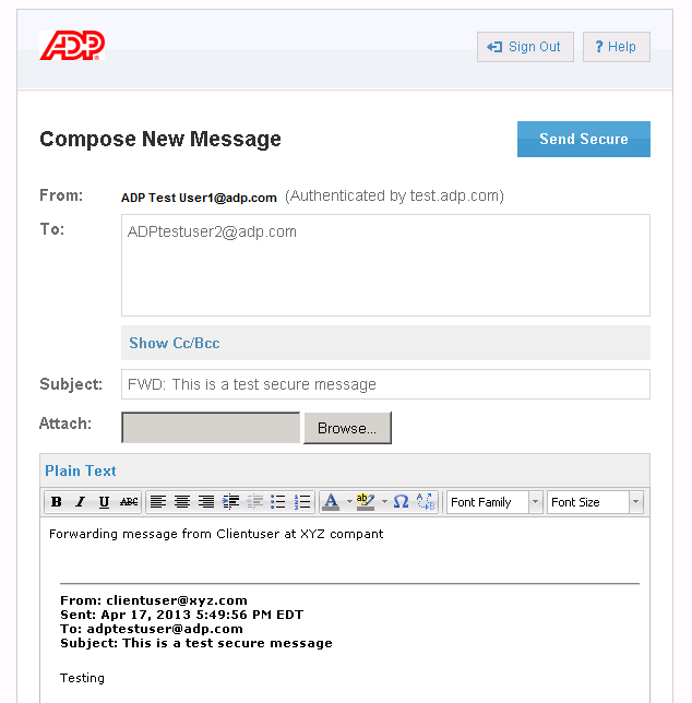 Forwarding Secure Email Messages 1. Click on the Forward button to display the Forward Message Compose screen. Figure 12: Forward Message Screen 2. Enter recipient names in To: and/or Cc: boxes.