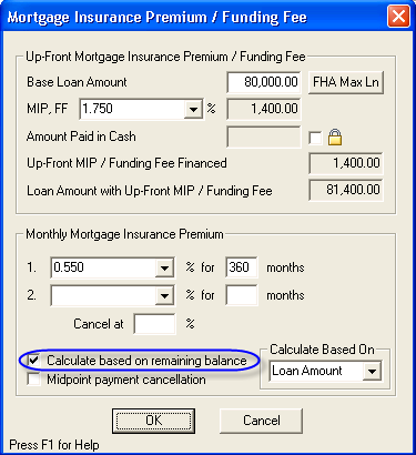 NOTE: If this is a FHA transaction, ensure that the Calculate based on remaining balance option is checked to use the FHA Single Family Premium Calculation method. 1.