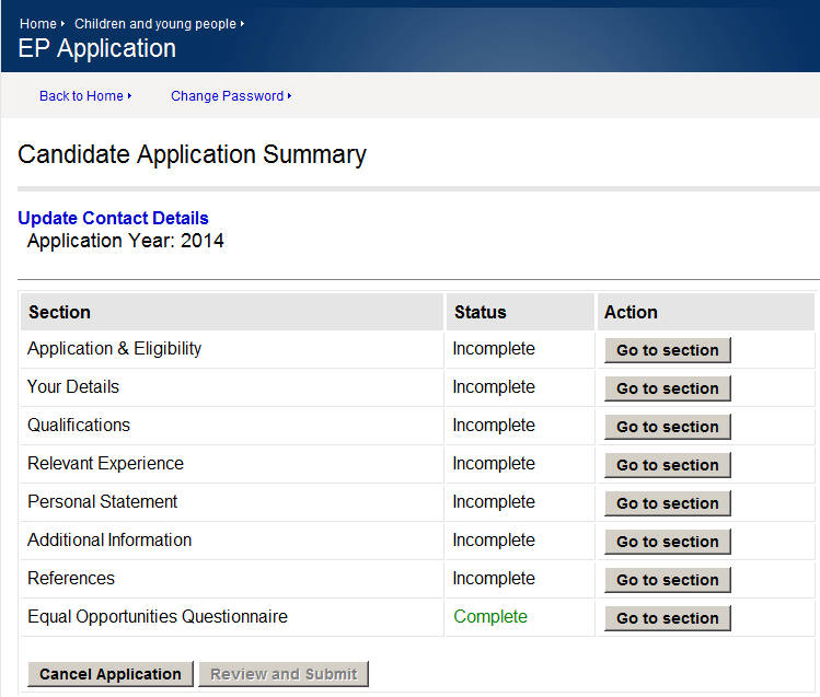 Candidate Application Summary This page summarises the status of each stage of your application: Sections that contain information in all of the required fields will be shown as Complete on this page.