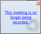The recording initiator can then provide the following information: Meeting Name: Uniquely identifies the meeting for later retrieval.