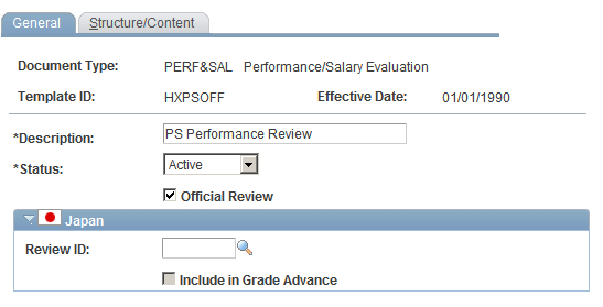 Setting Up Employee Reviews Chapter 2 Define Empl Review Template - General page Official Review (JPN) Review ID (JPN) Include in Grade Advance Select to designate that review documents generated for