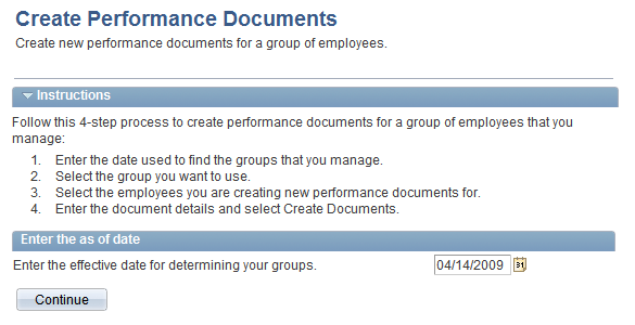 Managing Employee Reviews Chapter 3 Page Name Definition Name Navigation Usage Create Documents (details) EP_CREATEAPPR_MGR Click the Continue button on the Create Documents (review list) page.