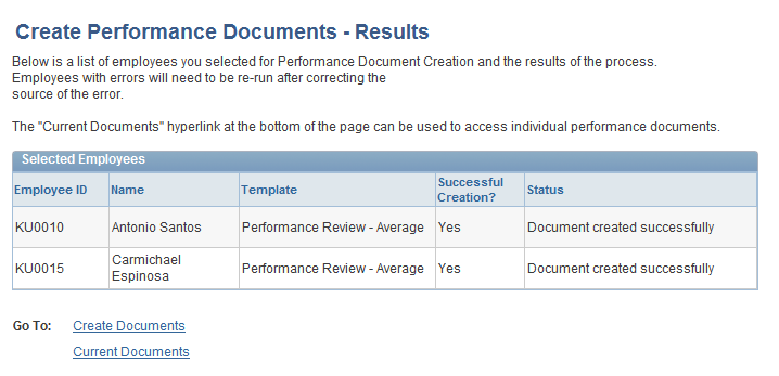 Managing Employee Reviews Chapter 3 Create Documents-Results page Successful Creation? Create Documents Current Documents Displays a Y if the system successfully created a document for the employee.