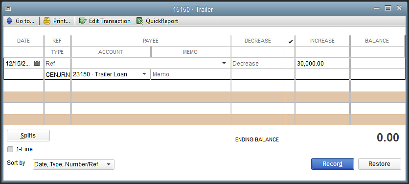 To record an increase in the asset s Cost account: 1. In the Chart of Accounts, double-click the 15150 Trailer. 2.