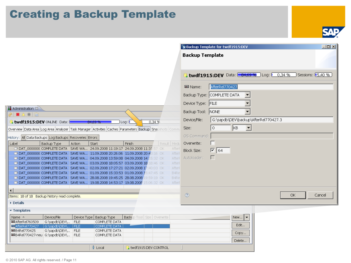 Before you can perform backups, you must define the relevant backup templates.