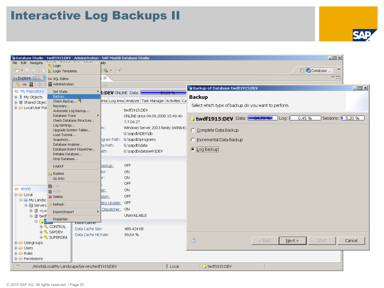 You can start an interactive log backup by choosing Backup.