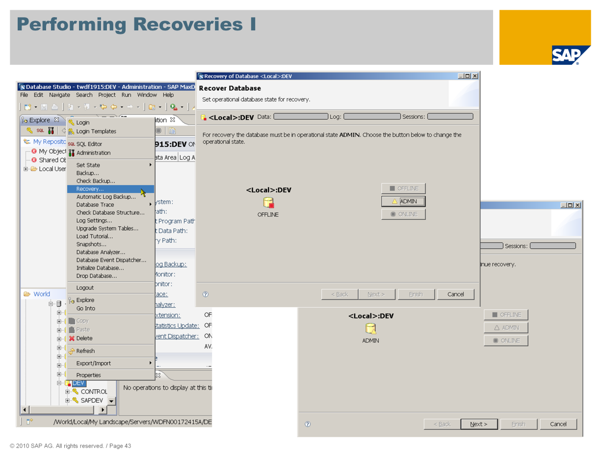 The following slides explain the recovery process in Database Studio. Choose Recovery.