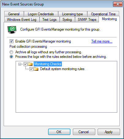 Note For more information refer to Active Monitoring. To configure event source properties: 1. From Configuration tab > Event Sources > Group Type, select Event Sources Groups. 2.