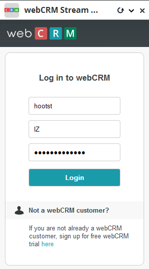 Login to webcrm on HootSuite stream Input Account name, User name and Password and login to the system You need to login only once, as
