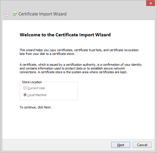 11. The Certificate Import Wizard opens. 12. On the Certificate Import Wizard Welcome page, click Next. 13.