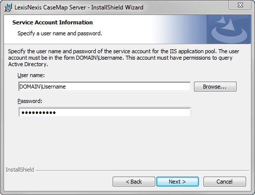 22 CaseMap Server 8. In the User Name field, type in the user account for the IIS application pool. 9.