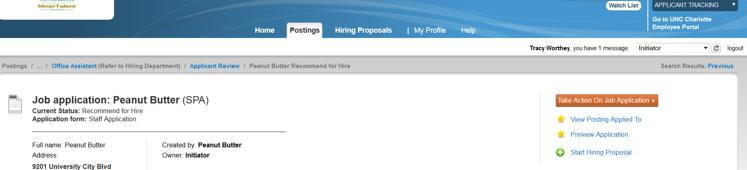 Applicant Tracking - Creating a Hiring Proposal Introduction The Create Hiring Proposal action moves the successful candidate into a vacant position.