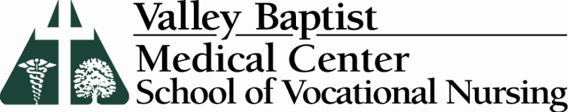 Vocational Nursing Program Academic Catalog & Student Handbook: Class of 2015 Table of Contents General Information...7 Welcome...9 Mission and Vision...11 Valley Baptist Vocational Nursing Program.