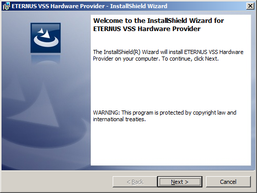 5. Installing ETERNUS VSS Hardware Provider This section includes the steps to install ETERNUS VSSHP and to verify the VSSHP installation.