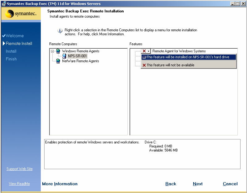 Chapter 2 Installing Backup Exec 9. Under the Features heading, select the option Remote Agent for Windows Systems and then the option This feature will be installed on [server name] s hard drive.