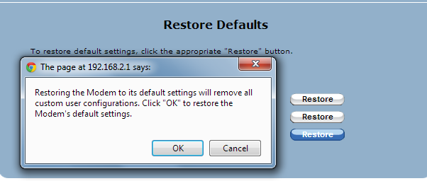 Figure 3 Factory Reset Confirmation 5) Click OK to confirm that you want to restore the modem s default settings. The Home page appears.