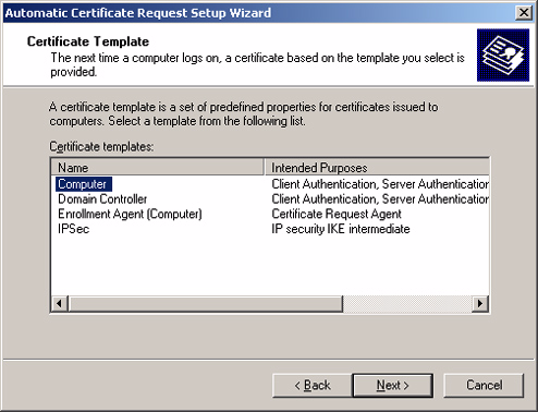 On the Welcome to the Automatic Certificate Request Setup Wizard page, click Next. 12. On the Certificate Template page, click Computer. This is shown in the following figure. 13. Click Next.