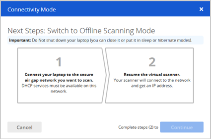 Start Offline Scanning Ready for your first scan? You ll be prompted to switch to OFFLINE SCANNING mode, and there are a few steps for you to complete.