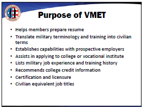 Tools for Transition Verification of Military Experience and Training (VMET) The VMET document is an all-services integrated form, which displays demographic, training, and experience information