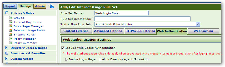 (Internet Usage Rules), subsequently the IUR is applied to a specific Network Composer Group whom you desire to force the login authentication.