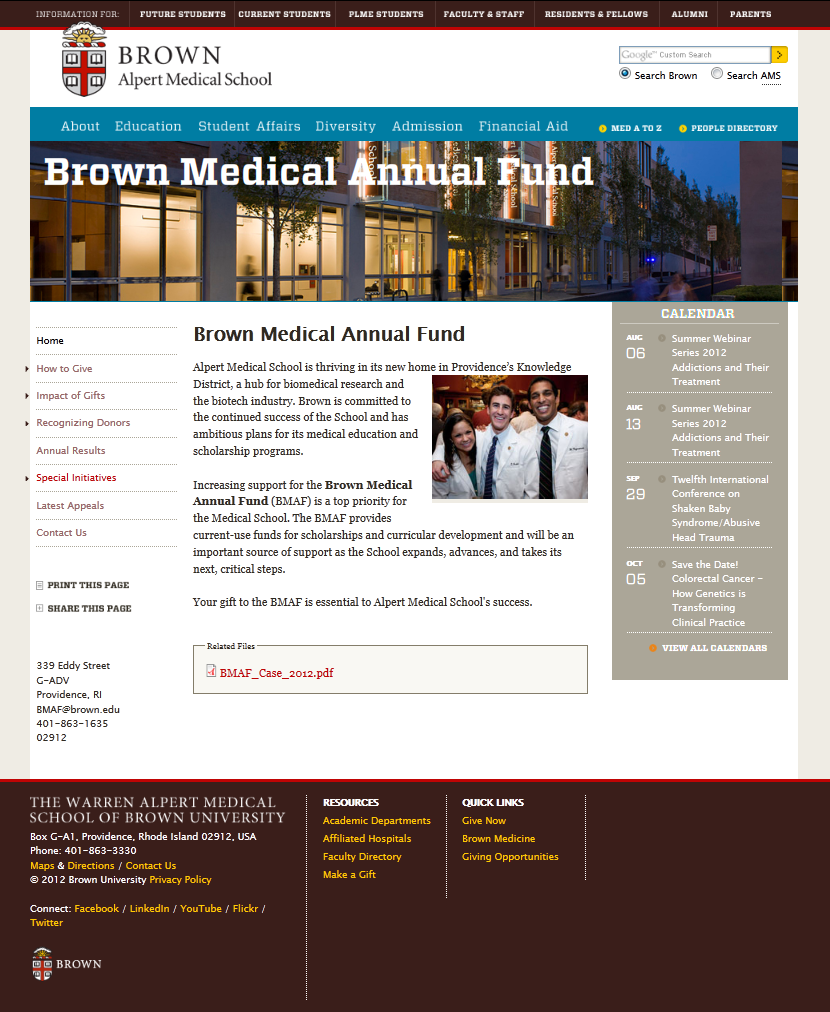 Alpert Medical School Web Template System Biomed Web Communications has partnered with University Web Services to create a website template (called a BrownSite ) for medical school-affiliated