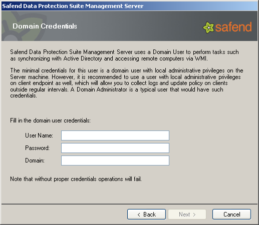 17. In the Domain Credentials window, enter the domain user credentials: Safend Data Protection Suite Management Server requires a domain account from your Active Directory in order to perform tasks