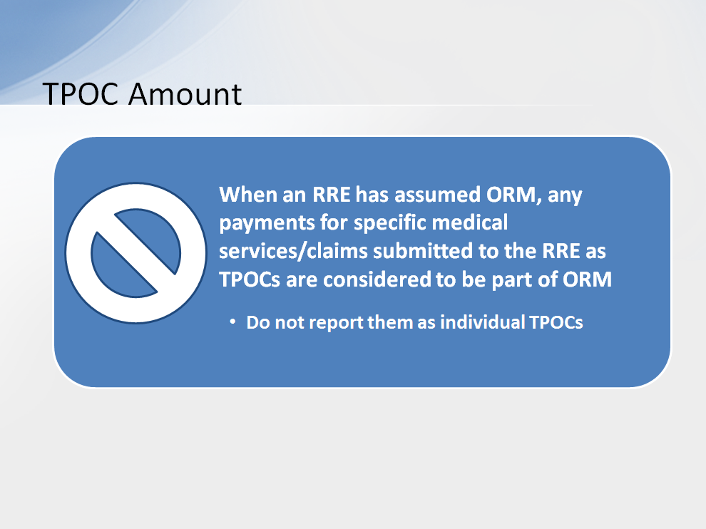 When an RRE has assumed ORM, any individual reimbursements/payments for specific medical services/claims submitted