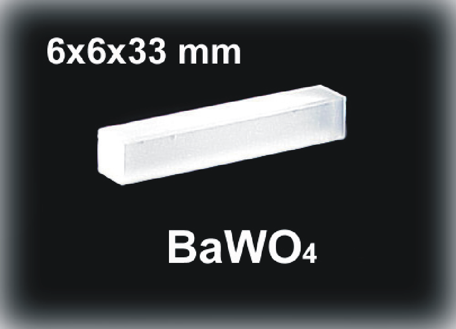 Crystals for Raman lasers BaWO 4 KGd(WO 4 ) 2 (KGW) Dimensions 6 mm x 6 mm x