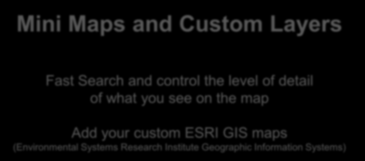 what you see on the map Add your custom ESRI GIS maps