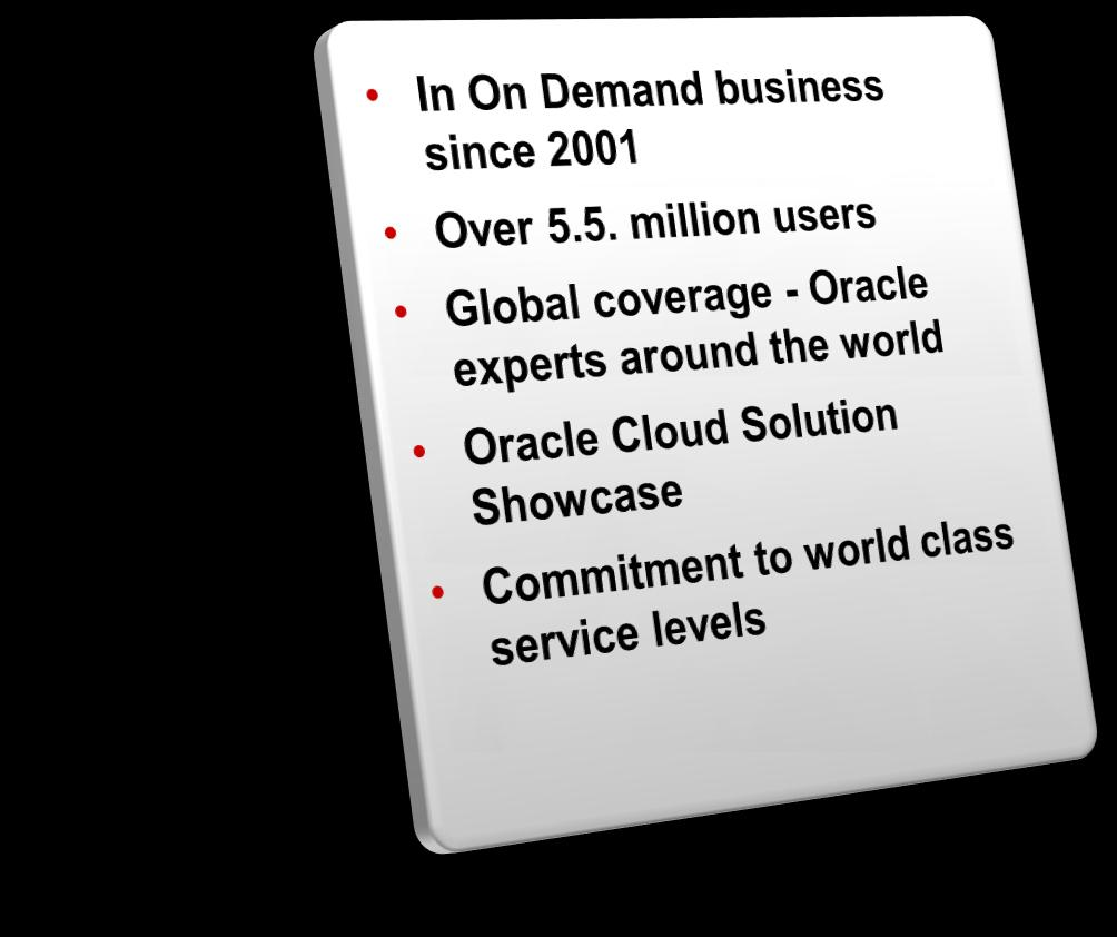 Oracle On Demand Cloud Thousands of Oracle Instances Under Cloud services engineered for Oracle products: To increase the value of your investment in Oracle