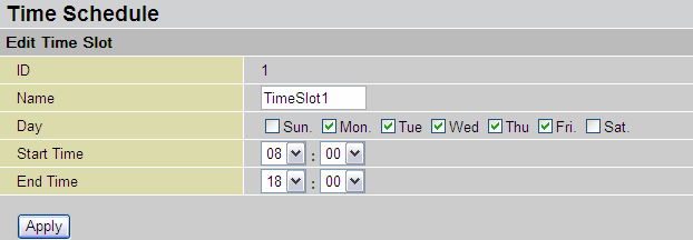 Configuration of Time Schedule Edit a Time Slot 1. Choose any Time Slot (ID 1 to ID 16) to edit, click Edit.