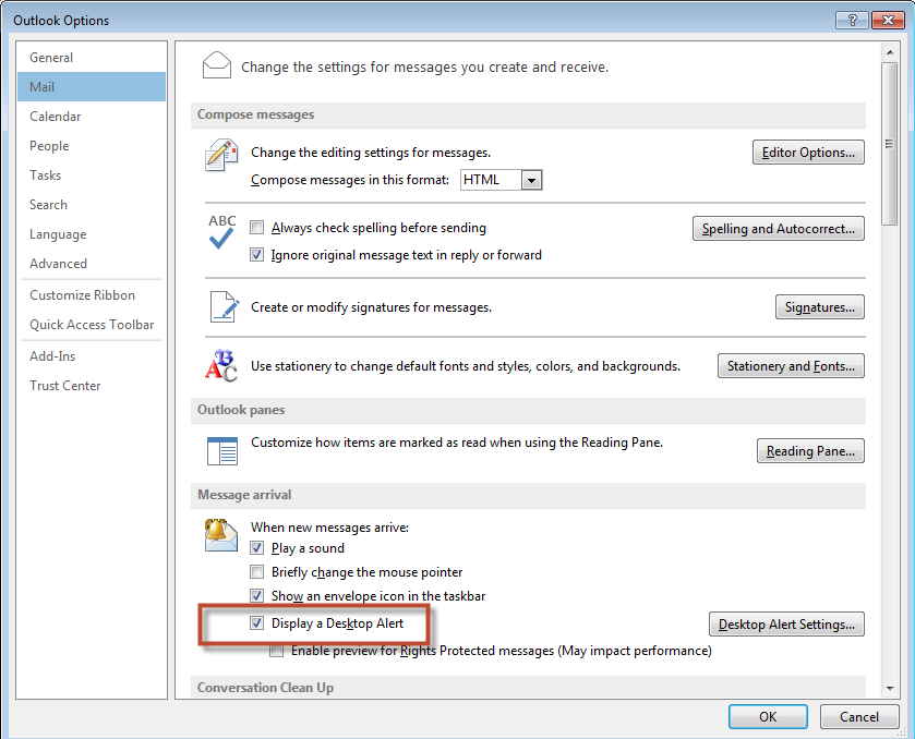 Desktop Alert Outlook is setup to notify you when a new message arrives in the Inbox.
